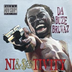 Da Buze Bruvaz / Ni&$@tivity [LP]