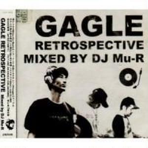 Gagle / Gagle REtrospective Mixed By DJ Mu-R [MIX CD]