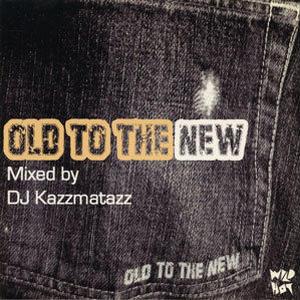 DJ KAZZMATAZZ / OLD TO THE NEW [MIX CD]