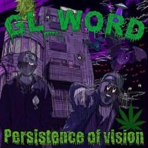 GL_WORD (句潤 & LA GLORIA) / Persistence of vision [CD]
