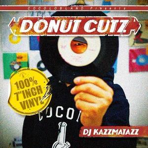 DJ KAZZMATAZZ / DONUT CUTZ [MIX CD]