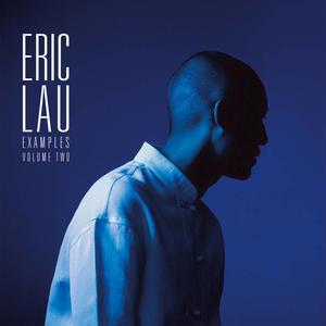 11月下旬出荷予定 - ERIC LAU / EXAMPLES VOLUME ONE [LP]