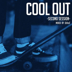12/19 - DJ KoC /  COOL OUT -Second Session- [MIX CD]