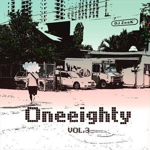 DJ ZEEK / ONEEIGHTY Vol.3 [MIX CD]