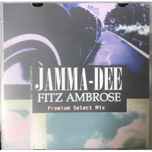 Jamma-Dee & fitz Ambro$e/Premium Select Mix [MIX CD]