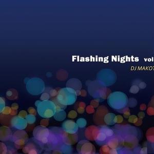 DJ MAKOTO/FLASHING NIGHTS Vol.2 [MIX CD]