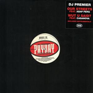 11月上旬 - DJ PREMIER / OUR STREETS b/w WUT U SAID? [12inch]