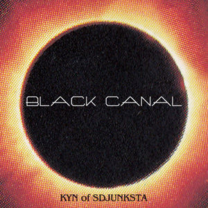 KYN from SD JUNKSTA / BLACK CANAL [MIX CD]