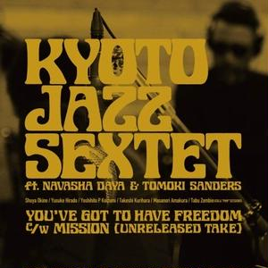 11/3 - KYOTO JAZZ SEXTET ft.Navasha Daya & Tomoki Sanders / YOU'VE GOT TO HAVE FREEDOM  [12inch]