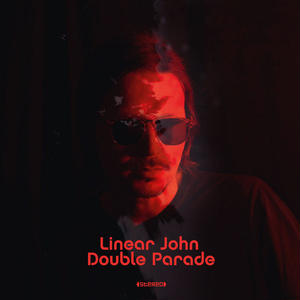 Linear John/Double Parade [LP]