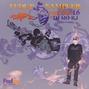 DJ MO-RI - FEDUP SAMPLER VOL.16 [MIX CD]