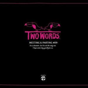 3月下旬 - 符和 / Two Words ~Meeting & Parting~ [MIX CDR]
