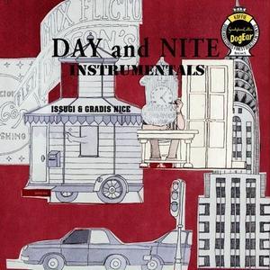 ISSUGI & GRADIS NICE / DAY and NITE - Instrumentals [CD]