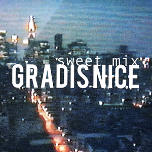 Gradis Nice / Sweet Mix [MIX CD]