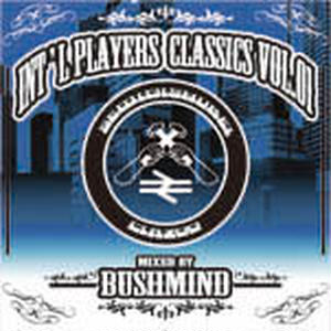 近日入荷 - BUSHMIND / INT'L PLAYERS CLASSICS VOL.01 [MIX CD]