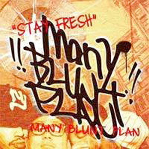 MANY BLUNT PLAN / STAY FRESH [CDR]
