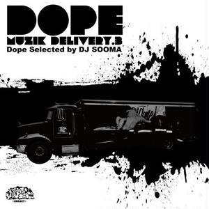 DOPE MUZIK DELIVERY 3 / DJ SOOMA [MIX CD]