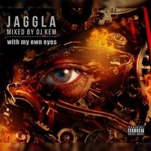 JAGGLA / with my own eyes mixed by DJ KEM [MIX CD}
