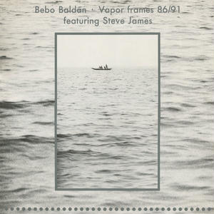 Bebo Baldan / Vapor Frames 86/91 [LP]