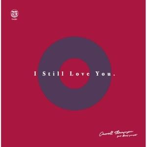 4/17 - CARROLL THOMPSON / I Still Love You feat.beat sunset [7inch]