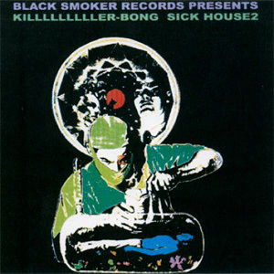 KILLER-BONG / SICK HOUSE 2 [CD]