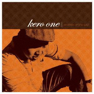 KERO ONE / ウインドミルズ・オブ・ザ・ソウル [CD]