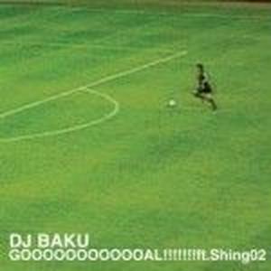 DJ BAKU / GOOOOOOOOOOOAL!!!!!!! ft.Shing02 [12inch]