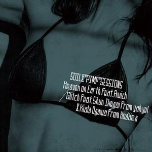 "SOIL & ""PIMP""SESSIONS - Heaven on Earth feat.Awich / Glitch feat.ShunIkegai&KialaOgawa [7INCH]"