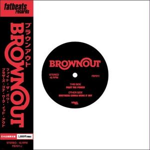 9/21 - BROWNOUT / FIGHT THE POWER b/w BROTHERS GONNA WORK IT OUT [7INCH]