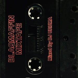 DJ URUMA / BLAQMAFFIN MIXTAPE [TAPE]