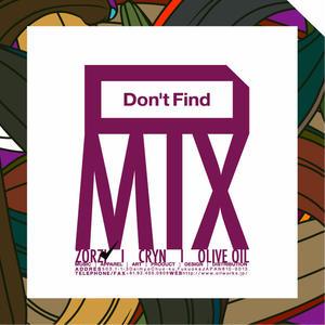 ZORZI / Don't Find Mix [MIX CD]