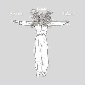 MICHITA / PROFOUND [CD]