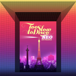 RSD2019 - V.A / TOO SLOW TO DISCO NEO - EN FRANCE [LP]