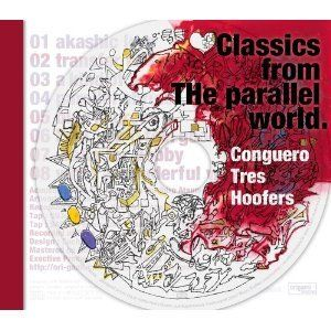 CONGUERO TRES HOOFERS / Classics from THe parallel world [CD]