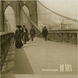 8月中旬 -  itsmattlangille / QB MIX [MIX CD]