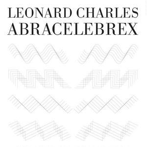 Leonard Charles / ABRACELEBREX E.P. [12inch]