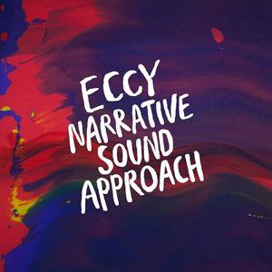 ECCY / NARRATIVE SOUND APPROACH [CD]
