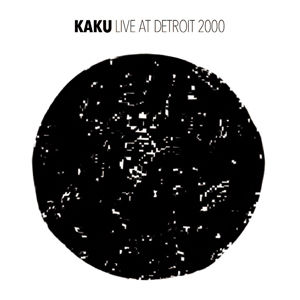 近日入荷 - KAKU / LIVE AT DETROIT 2000 [CD]