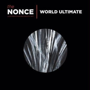 THE NONCE / WORLD ULTIMATE [3LP] (GATEFOLD JACKET + LINER NOTES)