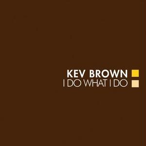 Kev Brown/I Do What Do -Clear Brown Marble Vinyl- [2LP]