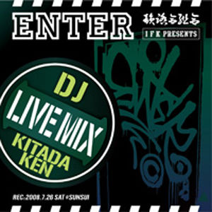 "DJ KITADA KEN / ""ENTER LIVE MIX"" [MIX CD]"