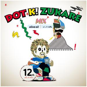 Olive Oil / DOT K! ZUKARE [MIX CD]