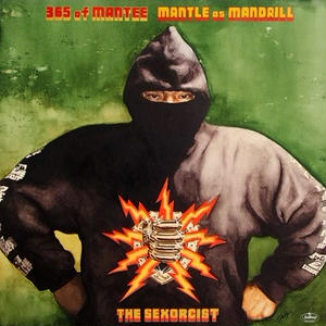 8/8 - MANTLE as MANDRILL - 365 of MANTEE THE SEXORCIST [CD]