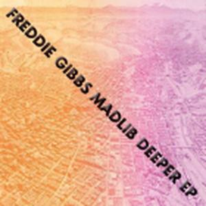 8月下旬予定 - MADLIB & FREDDIE GIBBS / DEEPER EP [12INCH]