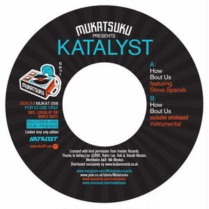 Katalyst/How About Us Feat Steve Spacek [7INCH]