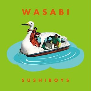 SUSHIBOYS / WASABI (初回盤) [CD]