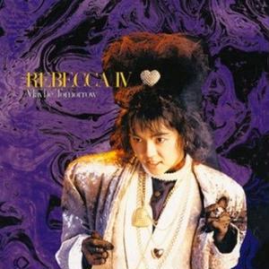 3月末予定 - レベッカ / REBECCA IV ~ Maybe Tomorrow ~ [LP]
