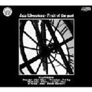 JAZZ LIBERATORZ / FRUIT OF THE PAST [CD]