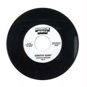 DOROTHY ASHBY / CANTO DE OSSANHA / CAUSE I NEED IT [7INCH]