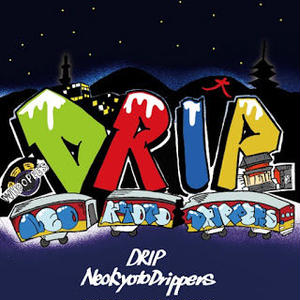DRIP/NEO KYOTO DRIPPERS [MIX CD]